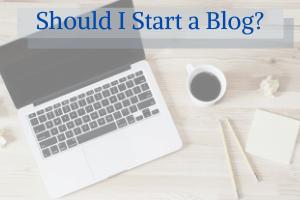 Should I Start a Blog?